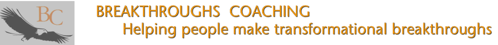 BREAKTHROUGHS COACHING       Helping people make transformational breakthroughs